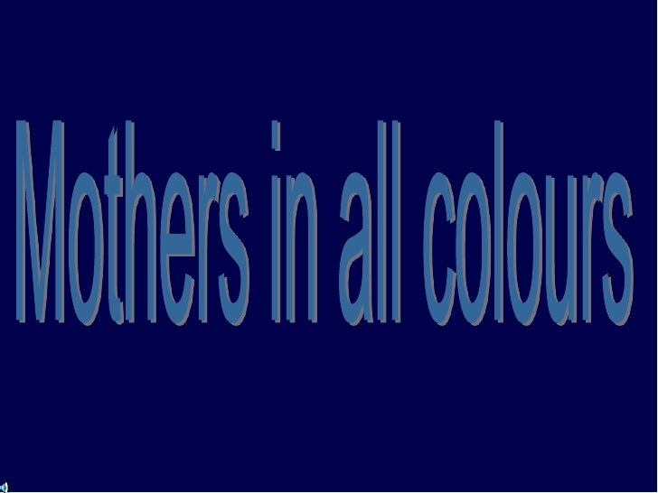 Mothers in all colours<br />