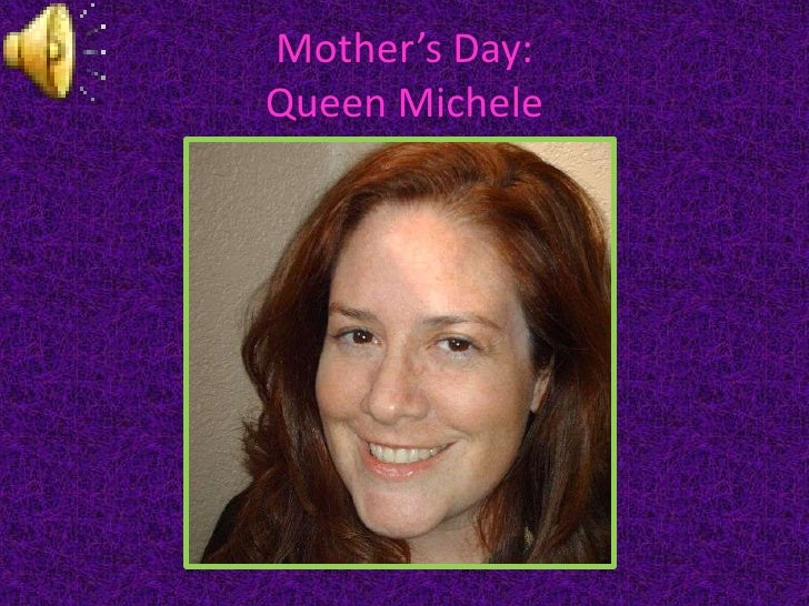 Mother's Day: Queen Michele <br />