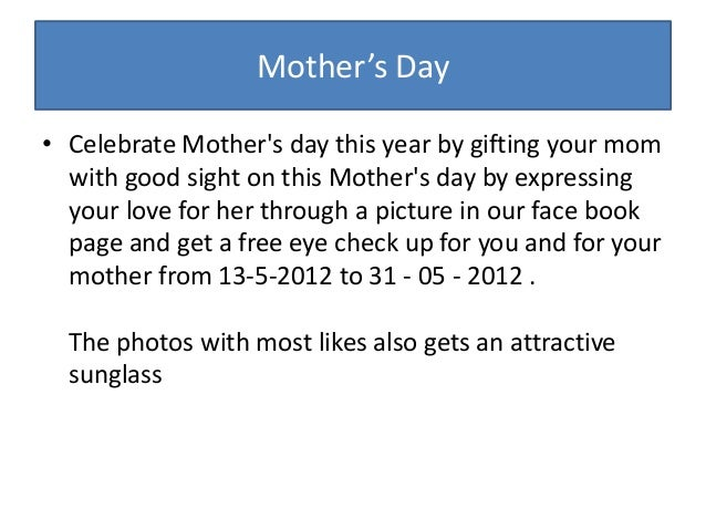 Mother's Day • Celebrate Mother's day this year by gifting your mom with good sight on this Mother's day by expressing you...