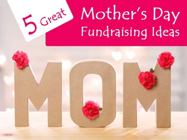 5 easy fundraising ideas for Mother's Day