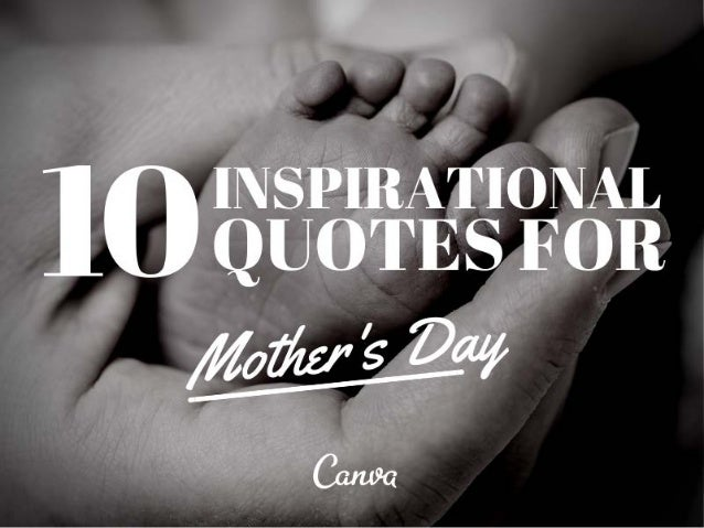 10 inspirational quotes for mother 39 s day