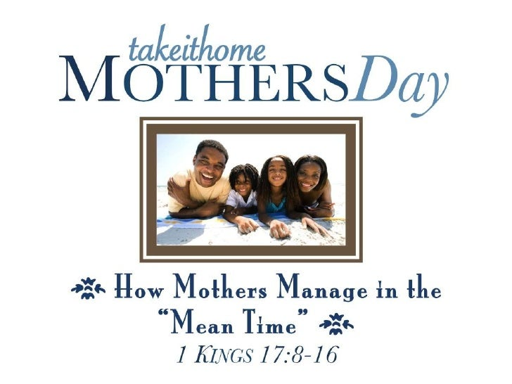 Mothers day 1 kings 17 8 16 slides 051312