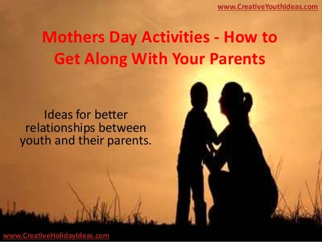 Mothers Day Activities How To Get Along With Your Parents