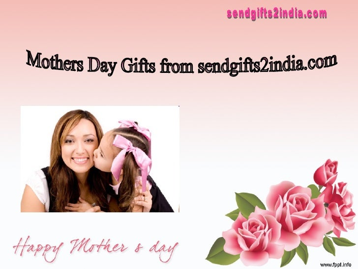 Mothers Day Gifts from sendgifts2india.com sendgifts2india.com