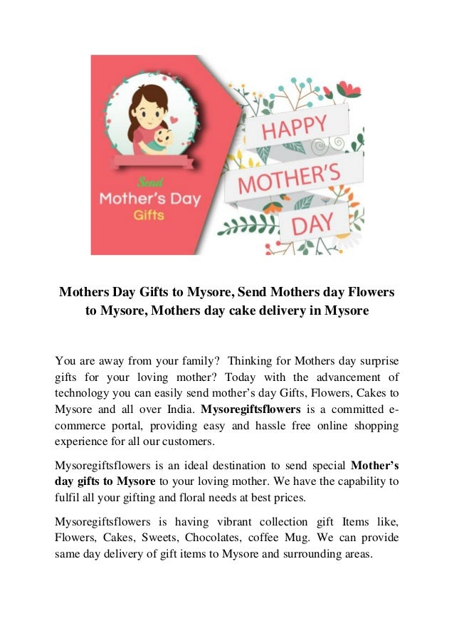 Mothers Day Gifts to Mysore, Send Mothers day Flowers to Mysore, Mothers day cake delivery in Mysore You are away from you...