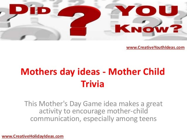 Mothers day ideas - Mother Child Trivia This Mother's Day Game idea makes a great activity to encourage mother-child commu...