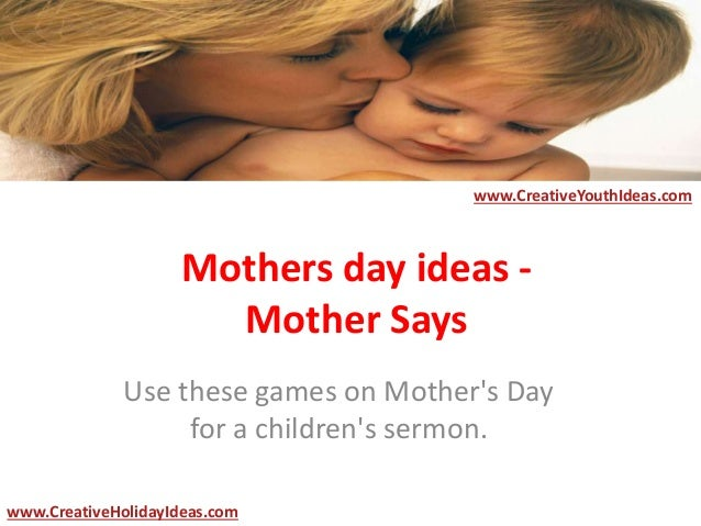 Mothers day ideas - Mother Says Use these games on Mother's Day for a children's sermon. www.CreativeYouthIdeas.com www.Cr...