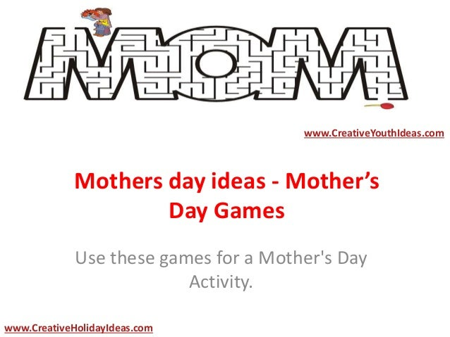Mothers day ideas - Mother's Day Games Use these games for a Mother's Day Activity. www.CreativeYouthIdeas.com www.Creativ...