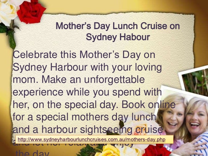 Mother's Day Lunch Cruise on                      Sydney HabourCelebrate this Mother's Day onSydney Harbour with your lovi...