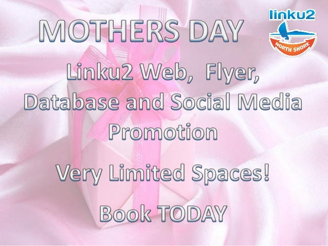 Mothers Day – 11 May Linku2 North Shore is offering opportunities to feature in our Mothers Day feature and publication Ad...