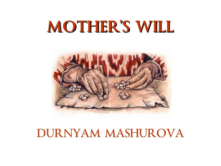 MOTHER'S WILL DURNYAM MASHUROVA