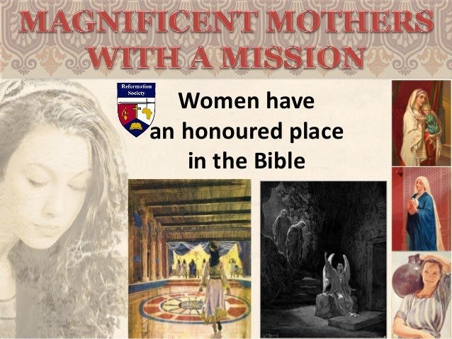Women have an honoured place in the Bible