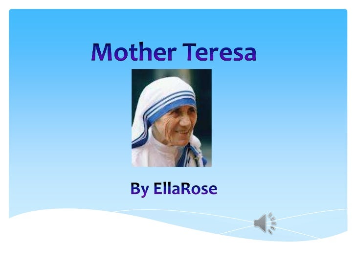 Background InformationMother Teresa was born on the 26th of August 1910but is known to be born on the 27th because that wa...