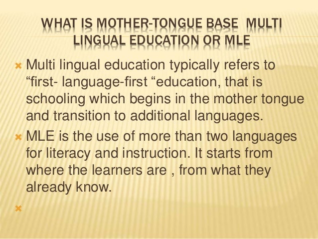 mother tongue based multilingual education Bilingual and mother tongue-based multilingual education in the philippines  ruanni tupas and isabel pefianco martin contents introduction.