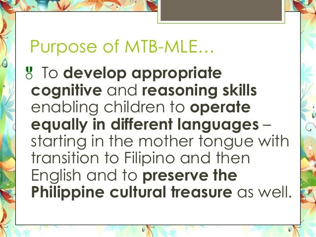 mother tongue based The mother tongue-based multilingual education (mtb-mle) policy is complex from different perspectives the policy poses challenges of instructional materials.