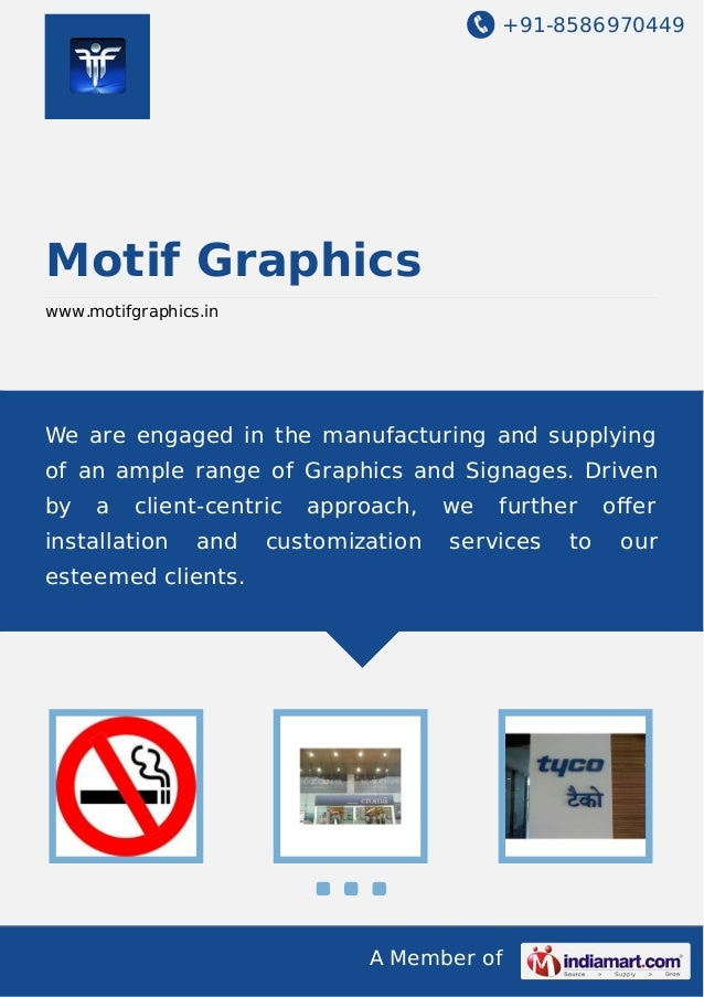 +91-8586970449  Motif Graphics www.motifgraphics.in  We are engaged in the manufacturing and supplying of an ample range o...