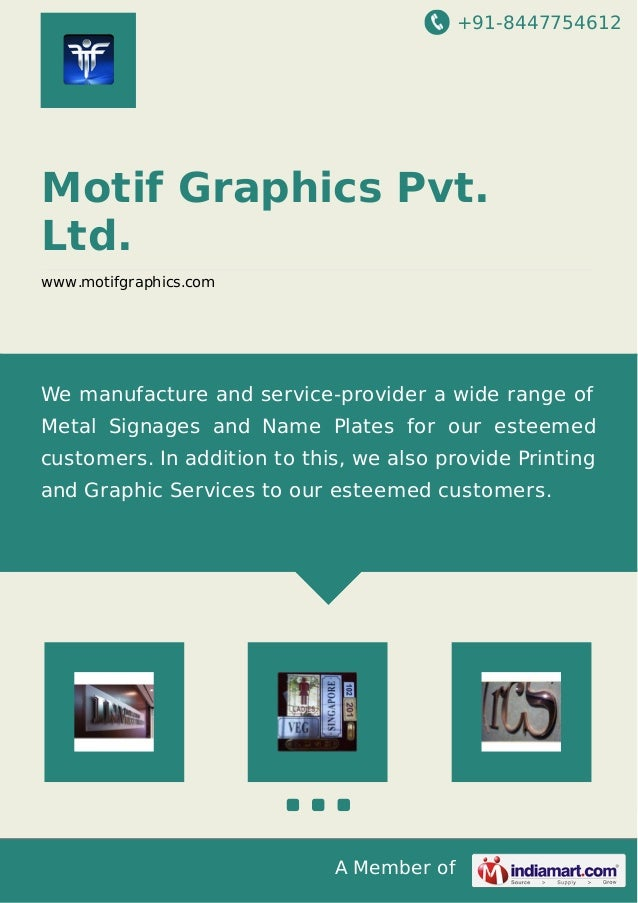 +91-8447754612 A Member of Motif Graphics Pvt. Ltd. www.motifgraphics.com We manufacture and service-provider a wide range...