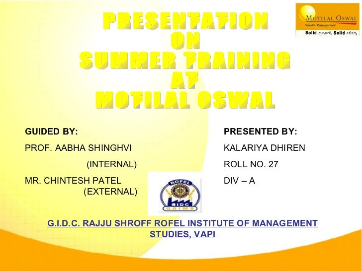 GUIDED BY: PROF. AABHA SHINGHVI   (INTERNAL) MR. CHINTESH PATEL     (EXTERNAL) PRESENTED BY: KALARIYA DHIREN  ROLL NO. 27 ...