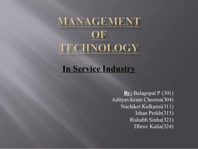 In Service Industry By: Balagopal P (301) Adityavikram Cheema(304) Nachiket Kulkarni(311) Ishan Prekh(315) Rishabh Sinha(3...
