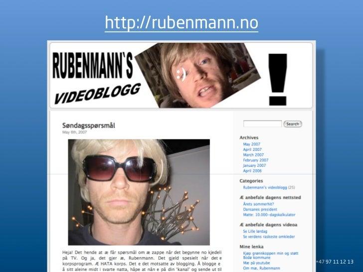 http://rubenmann.no                           +47 97 11 12 13