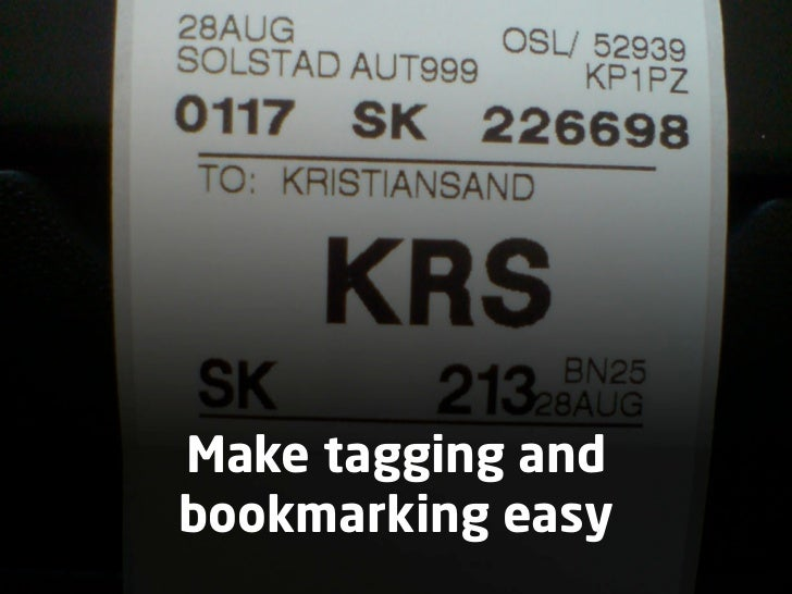 Make tagging and bookmarking easy                    +47 97 11 12 13