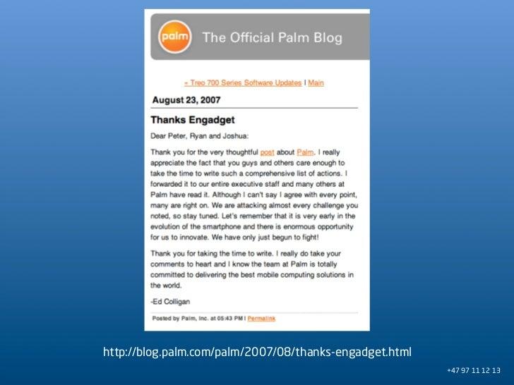 http://blog.palm.com/palm/2007/08/thanks-engadget.html                                                          +47 97 11 ...