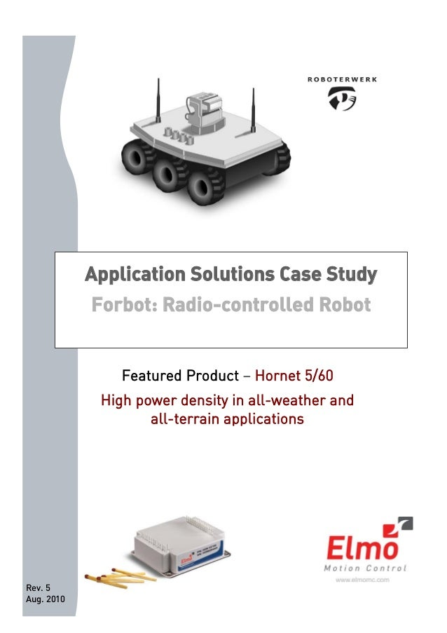Rev. 5  Aug. 2010  Application Solutions Case Study  Forbot: Radio-controlled Robot  Featured Product – Hornet 5/60  High ...