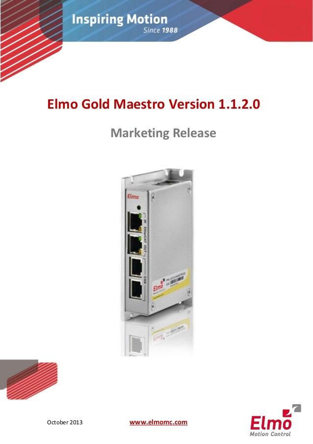 1 October 2013 www.elmomc.com Elmo Gold Maestro Version 1.1.2.0 Marketing Release