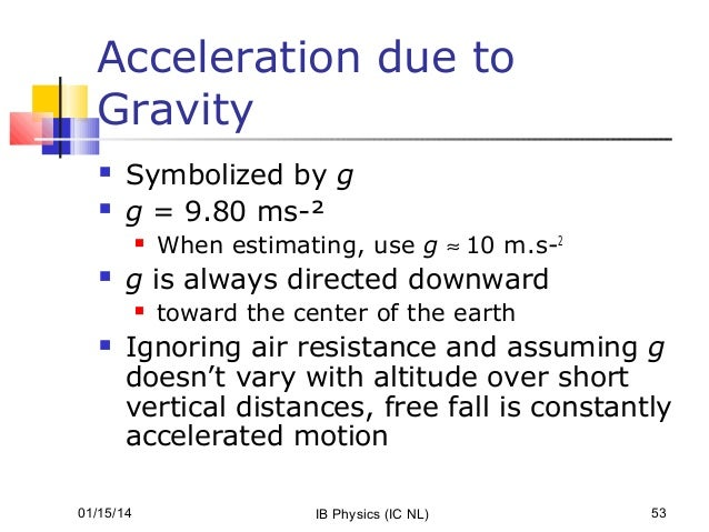 physics of acceleration due to gravity experiment General physics experiment 3 motion with constant acceleration objectives: where g = 980 m/s2 is the acceleration due to gravity at earth's surface.