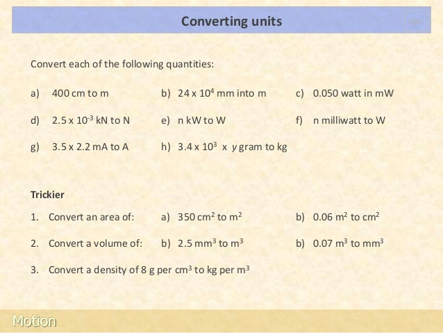 Converting units                                LOs  Convert each of the following quantities:  a)   400 cm to m          ...