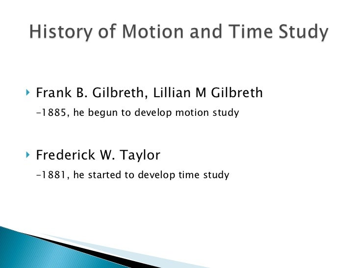 time and motion Motion and time study can reduce and control costs, improve working conditions and environment, and motivate people.
