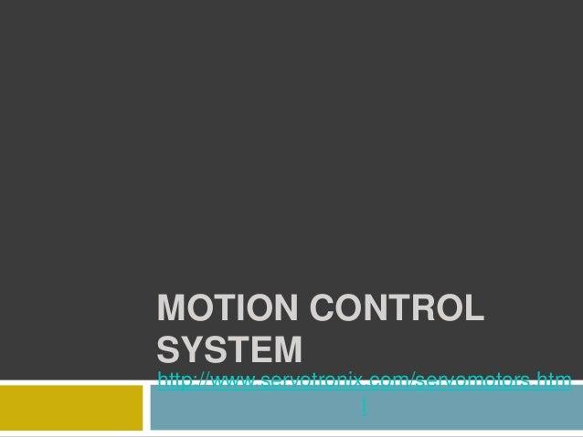 MOTION CONTROL SYSTEM http://www.servotronix.com/servomotors.htm l