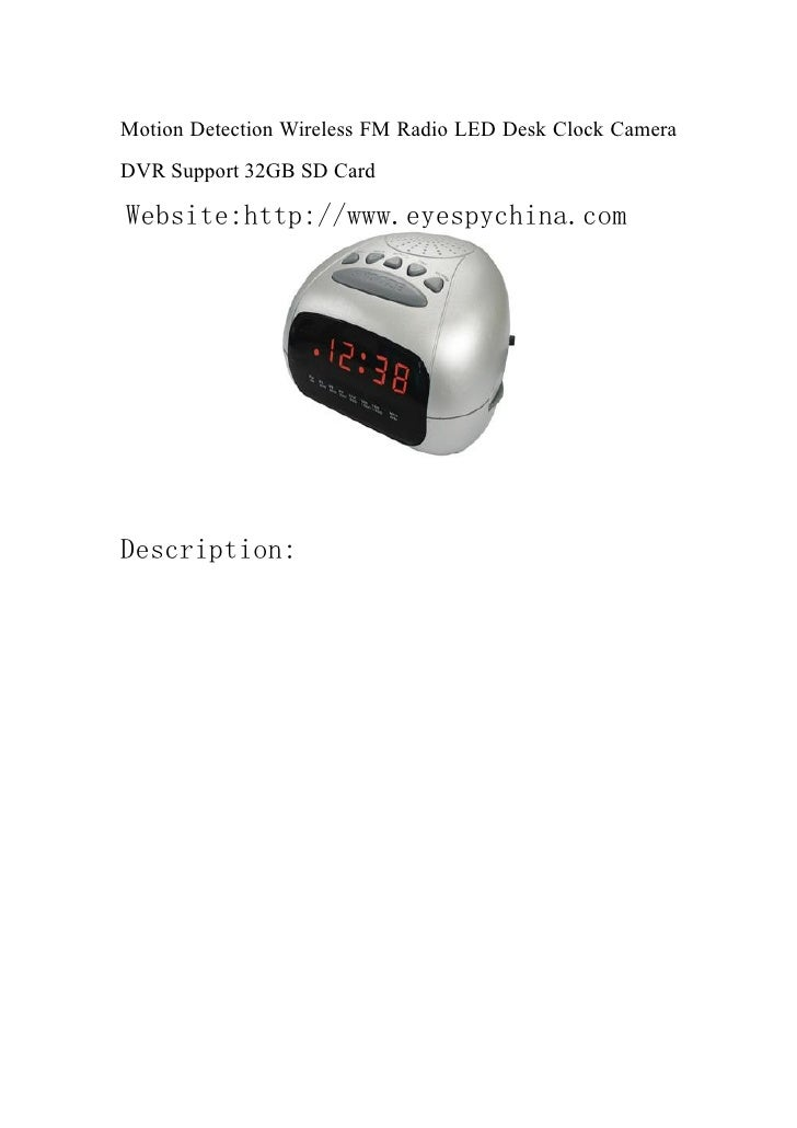 Motion Detection Wireless FM Radio LED Desk Clock Camera DVR Support 32GB SD Card  Website:http://www.eyespychina.com     ...