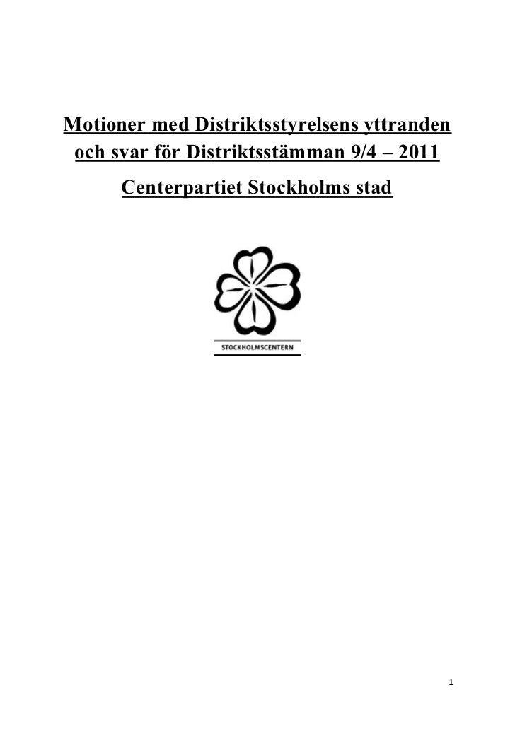 Motioner med Distriktsstyrelsens yttranden och svar för Distriktsstämman 9/4 – 2011      Centerpartiet Stockholms stad    ...