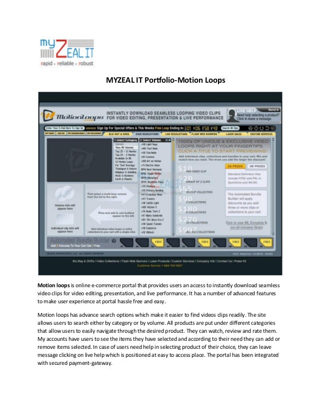 MYZEAL IT Portfolio-Motion Loops  Motion loops is online e-commerce portal that provides users an access to instantly down...