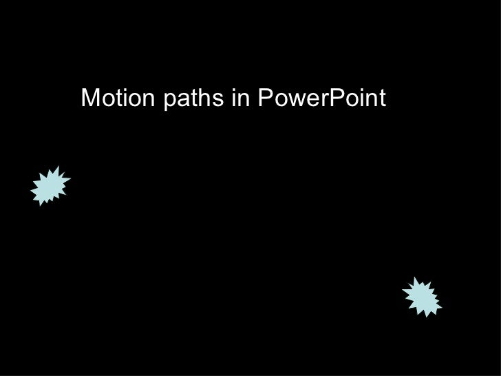 Motion paths in PowerPoint