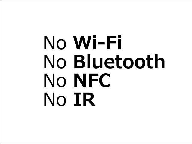 No Wi-‐‑‒Fi No Bluetooth No NFCNo IR