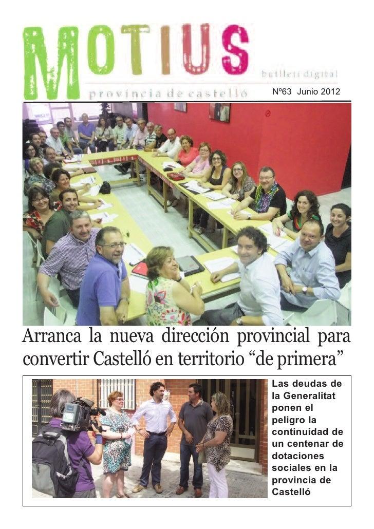 """Nº63 Junio 2012Arranca la nueva dirección provincial paraconvertir Castelló en territorio """"de primera""""                    ..."""