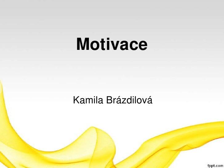MotivaceKamila Brázdilová