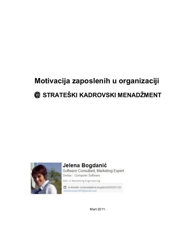 Motivacija zaposlenih u organizaciji @ STRATEŠKI KADROVSKI MENADŽMENT  Mart 2011.