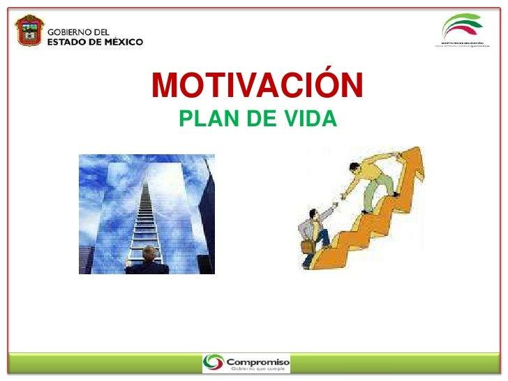 MOTIVACIÓN<br />PLAN DE VIDA<br />
