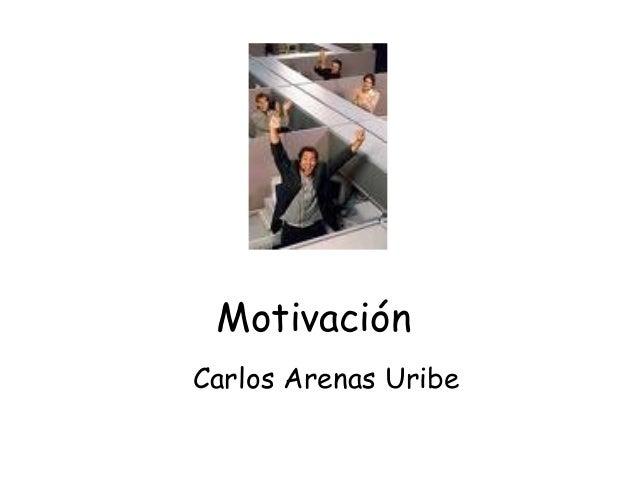 Motivación Carlos Arenas Uribe