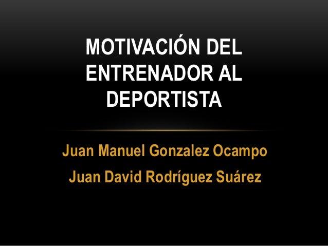 Motivación Del Entrenador Al Deportista