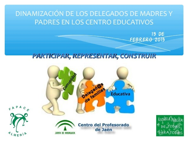 DINAMIZACIÓN DE LOS DELEGADOS DE MADRES Y    PADRES EN LOS CENTRO EDUCATIVOS                                              ...
