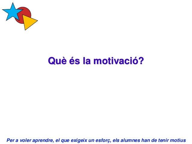 Com motivar els alumnes? Slide 2