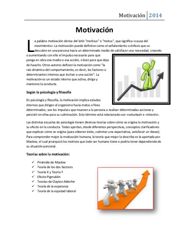 """Motivación 2014  Motivación  L  a palabra motivación deriva del latín """"motivus"""" o """"motus"""", que significa «causa del movimi..."""