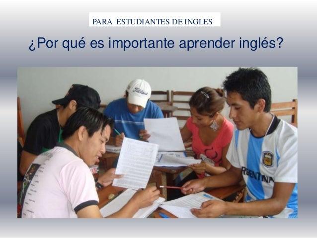 PARA ESTUDIANTES DE INGLES ¿Por qué es importante aprender inglés?