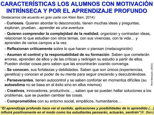 LO QUE NO RESULTA MOTIVADOR -: - Profesor que no domina la materia. Utiliza un lenguaje pobre… - Apatía, negligencia del p...