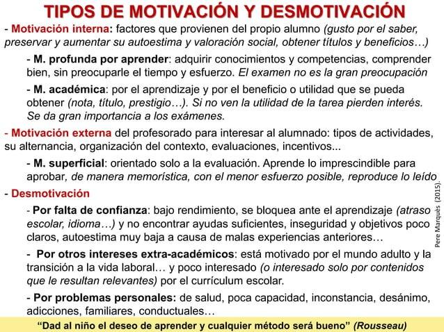 TIPOS DE MOTIVACIÓN Y DESMOTIVACIÓN - Motivación interna: factores que provienen del propio alumno (gusto por el saber, pr...