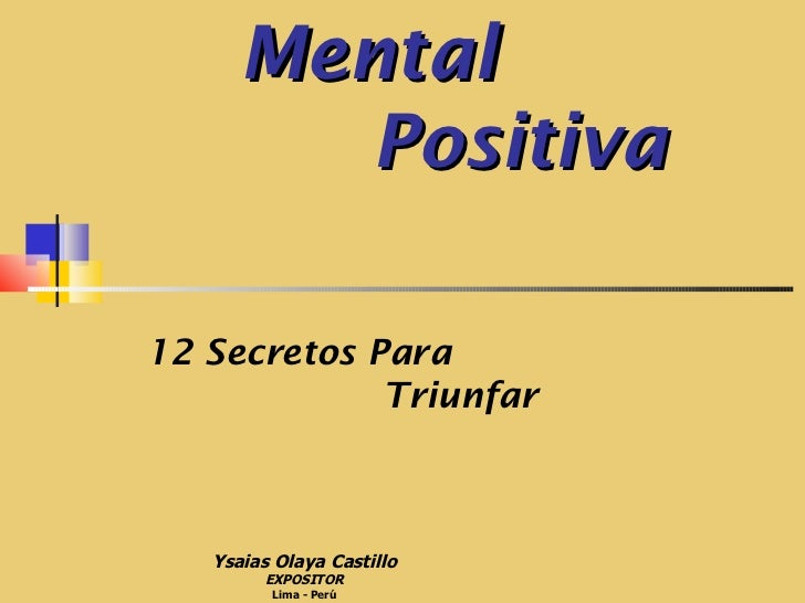 Actitud   Mental   Positiva    12 Secretos Para  Triunfar Ysaias Olaya Castillo EXPOSITOR Lima - Perú